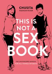 This is Not a Sex Book
