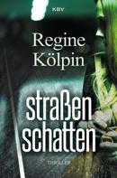 Regine Kölpin: Straßenschatten