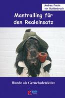 Andrea Freiin von Buddenbrock: Mantrailing für den Realeinsatz ★★★★★
