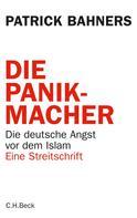 Patrick Bahners: Die Panikmacher ★★
