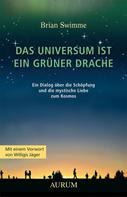 Brian Swimme: Das Universum ist ein grüner Drache
