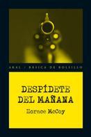 Horace McCoy: Despídete del mañana