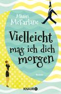 Mhairi McFarlane: Vielleicht mag ich dich morgen ★★★★