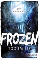 Jens Schumacher: Frozen - Tod im Eis ★★★★