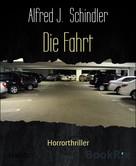 Alfred J. Schindler: Die Fahrt ★★★★★