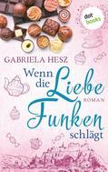 Gabriela Hesz: Wenn die Liebe Funken schlägt ★★★★