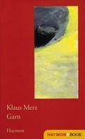 Klaus Merz: Garn