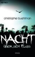 Christopher Buehlman: Nacht über dem Fluss ★★★
