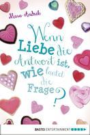 Mara Andeck: Wenn Liebe die Antwort ist, wie lautet die Frage? ★★★★★