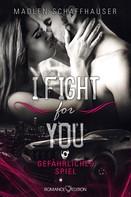Madlen Schaffhauser: I fight for you: Gefährliches Spiel ★★★★