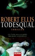 Robert Ellis: Todesqual ★★★★