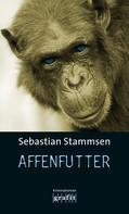 Sebastian Stammsen: Affenfutter ★★★★
