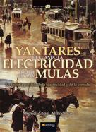 Miguel Ángel Almodovar Martín: Yantares de cuando la electricidad acabó con las mulas