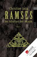 Christian Jacq: Ramses: Im Schatten der Akazie ★★★★