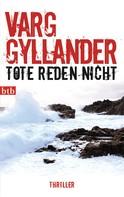 Varg Gyllander: Tote reden nicht ★★★★