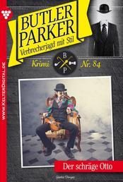 Butler Parker 84 - Kriminalroman - Der schräge Otto