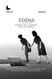 TODAS - Crónicas de la violencia contra las mujeres
