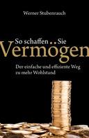 Werner Stubenrauch: So schaffen Sie Vermögen ★★★