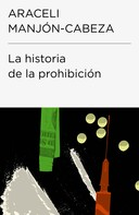 Araceli Manjón-Cabeza Olmeda: La historia de la prohibición (Colección Endebate)