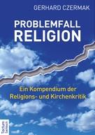 Gerhard Czermak: Problemfall Religion ★★★