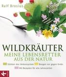 Ralf Brosius: Wildkräuter - meine Lebensretter aus der Natur ★★★