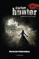 Ernst Vlcek: Dorian Hunter 30 - Herrin der Fledermäuse