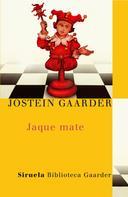 Jostein Gaarder: Jaque mate