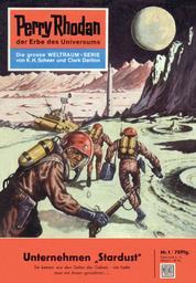 """Perry Rhodan 1: Unternehmen Stardust (Heftroman) - Perry Rhodan-Zyklus """"Die Dritte Macht"""""""