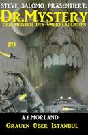 A. F. Morland: Dr. Mystery #9: Grauen über Istanbul ★★★