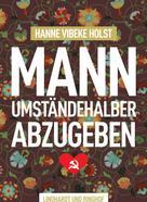 Hanne-Vibeke Holst: Mann umständehalber abzugeben ★★★★