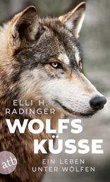 Wolfsküsse - Mein Leben unter Wölfen