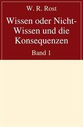 Wissen oder Nicht-Wissen und die Konsequenzen - Band 1