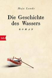 Die Geschichte des Wassers - Roman