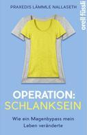 Praxedis Lämmle Nallaseth: Operation: Schlanksein