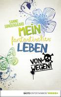 Sanne Søndergaard: Mein fantastisches Leben - von wegen! ★★★★