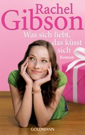 Rachel Gibson: Was sich liebt, das küsst sich ★★★★★