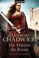 Elizabeth Chadwick: Die Hüterin der Krone ★★★★