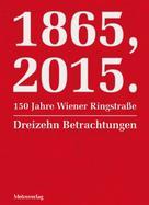 Sibylle Berg: 1865, 2015. 150 Jahre Wiener Ringstraße