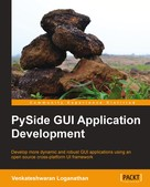 Venkateshwaran Loganathan: PySide GUI Application Development