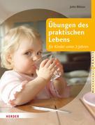 Jutta Bläsius: Übungen des praktischen Lebens für Kinder unter 3 Jahren ★★★
