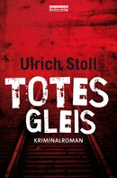 Ulrich Stoll: Totes Gleis ★★★★