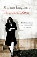 Marian Izaguirre: La vida elíptica