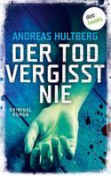 Andreas Hultberg: Der Tod vergisst nie ★★★★