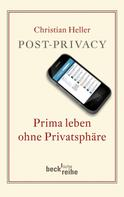 Christian Heller: Post-Privacy ★★★★