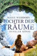 Marie Weißdorn: Tochter der Träume ★★★★★