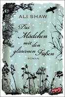 Ali Shaw: Das Mädchen mit den gläsernen Füßen ★★★★