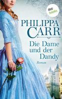 Philippa Carr: Die Dame und der Dandy ★★★★