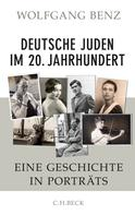Wolfgang Benz: Deutsche Juden im 20. Jahrhundert