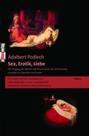 Adalbert Podlech: Sex, Erotik, Liebe. Der Umgang der Männer mit Frauen durch die Jahrtausende, ermittelt aus Sprachen und Texten