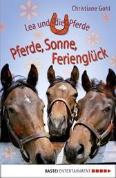 Lea und die Pferde - Pferde, Sonne, Ferienglück